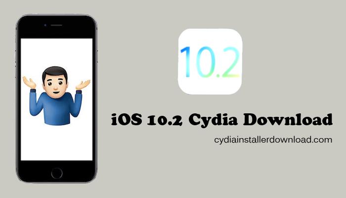 Jailbreak iOS 10 2 Cydia Installer Download